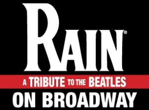 """""""RAIN: A TRIBUTE TO THE BEATLES"""" is Opening on 10/26"""