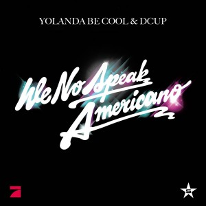 "Music Seen – Synch Licensing Hot Picks * Yolanda Be Cool & DCUP ""We No Speak Americano"""