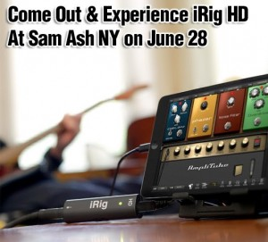 Experience the iRig first hand on Friday, June 28th.