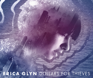 "EP Preview: Erica Glyn's ""Dollars for Thieves"" — Five Fun Recording Facts!"