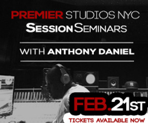 NYC Event Alert: Premier Studios Session Seminar w/Anthony Daniel, 2/21