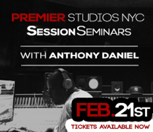 Anthony Daniel will advance your audio at the Premier Studios Session Seminar on 2/24.