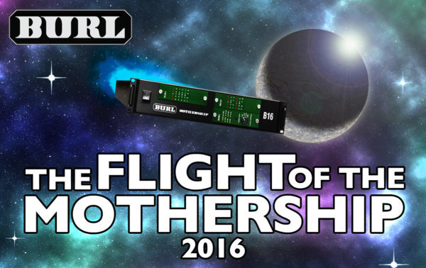 Event: The Flight of The Mothership Tour from Burl Audio