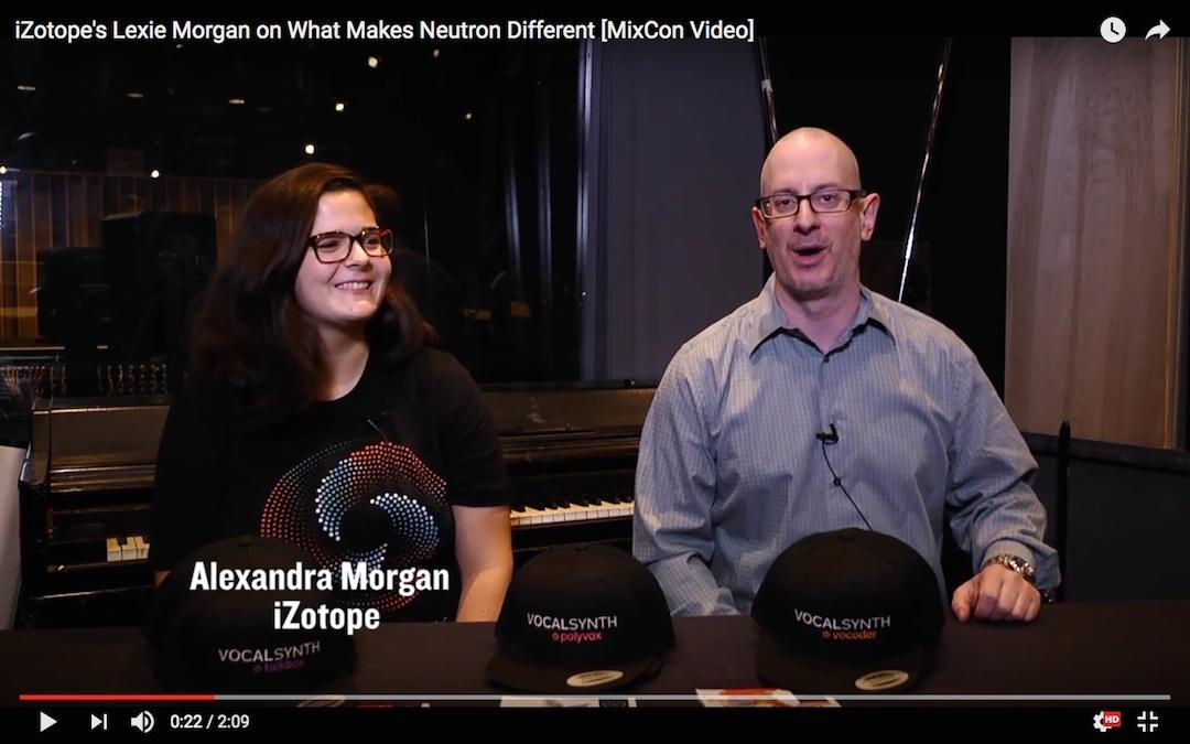 iZotope's Lexie Morgan on What Makes Neutron Different [MixCon Video]