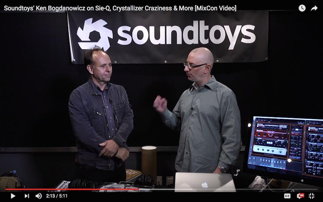 Soundtoys' Ken Bogdanowicz on Sie-Q, Crystallizer Craziness & More [MixCon Video]