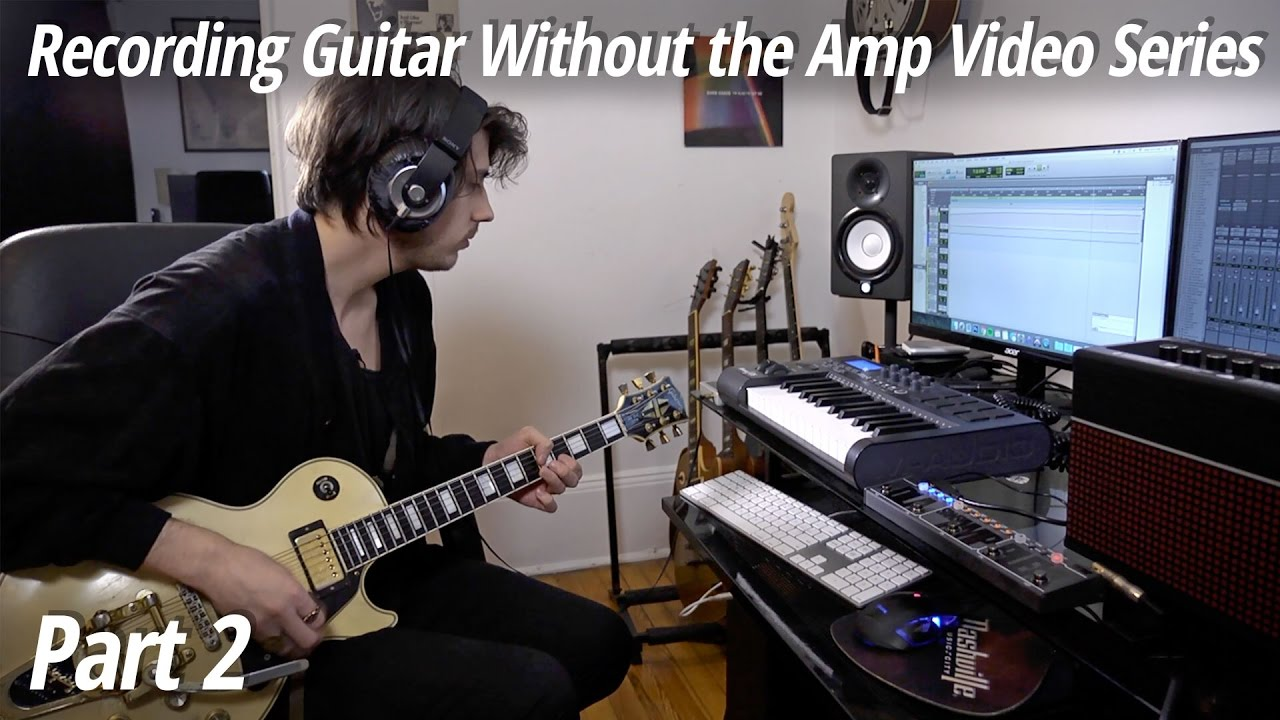 Recording Guitar Without the Amp Part 2: Reamping & Classic Direct Recording
